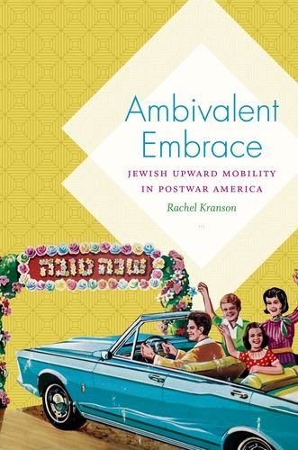 Ambivalent Embrace: Jewish Upward Mobility in Postwar America PDF