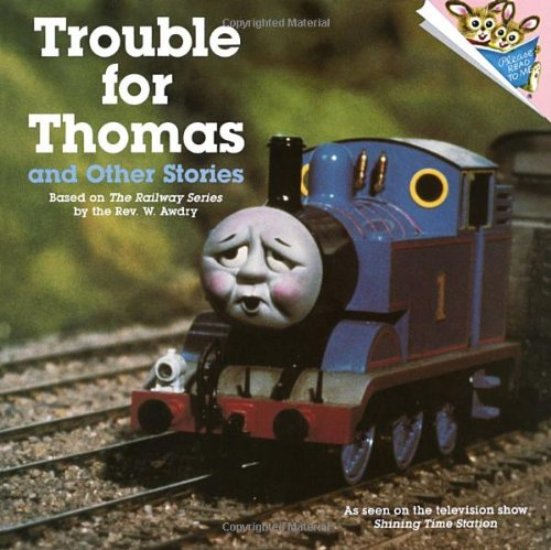 Trouble For Thomas And Other Stories  Thomas The Tank Engine  A Please Read To Me Book