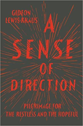 A Sense Of Direction Pilgrimage For The Restless And The Hopeful Gideon Lewis Kraus  Amazon Com Books