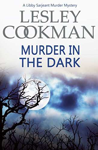 Murder in the Dark (Libby Sarjeant Murder Mystery Book 12)