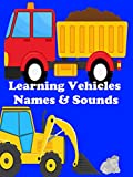 Learning Vehicles for Children - Learn Cars, Fire Engines, Police Car and Trucks