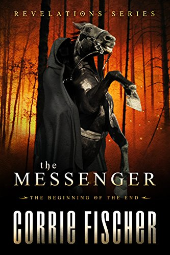 The Messenger: The Beginning of the End (Revelations Series Book 1) by [Fischer, Corrie]