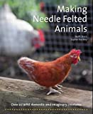 Making Needle-Felted Animals (Crafts and Family Activities)