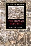 The Cambridge Companion to the Roman Republic (Cambridge Companions to the Ancient World)