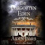 The Forgotten Eden: Talisman Chronicles, #1 | Aiden James