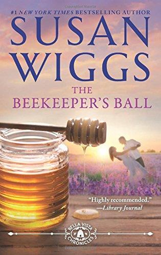 The Beekeeper's Ball (The Bella Vista Chronicles) [Susan Wiggs] (De Bolsillo)