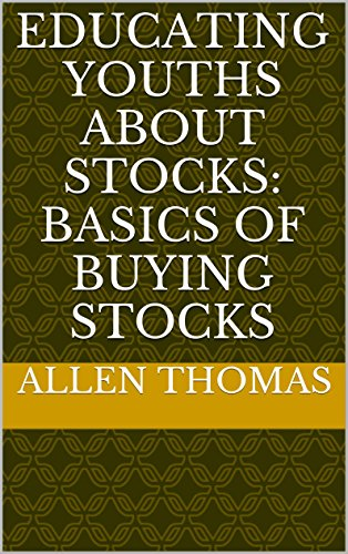 Download Educating Youths About Stocks: Basics of Buying Stocks Pdf