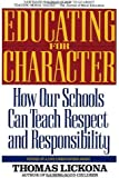 Educating for Character: How Our Schools Can Teach Respect and Responsibility by Lickona Thomas (1992-09-01) Paperback