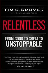 Relentless: From Good to Great to Unstoppable (English Edition)