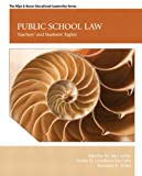 Public School Law : Teachers' and Students' Rights, McCarthy, Martha M. and Cambron-McCabe, Nelda H., 0132619318