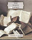 The White Jacket, Herman Melville, 1466250801