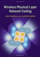 Wireless Physical Layer Network Coding Front Cover