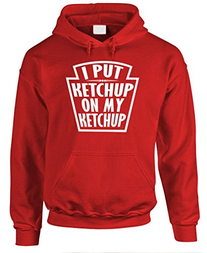 I PUT KETCHUP ON KETCHUP - catsup meme gag - Mens Pullover Hoodie, L, Red