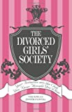 The Divorced Girls' Society, Vicki King and Jennifer O'Connell, 1598691627