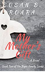 My Mother's Gift: The Right Family Series Book Two