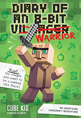- Diary of an 8-Bit Warrior (Book 1 8-Bit Warrior series): An Unofficial Minecraft Adventure