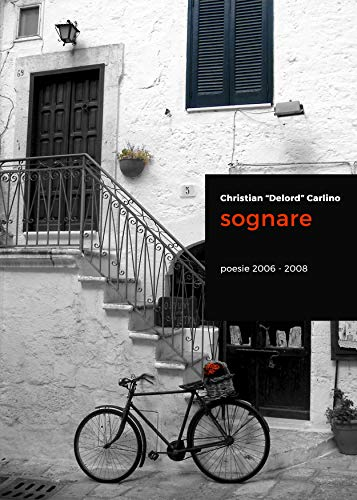 Sognare - Poesie 2006-2008 (Italian Edition) (Short Carlino)