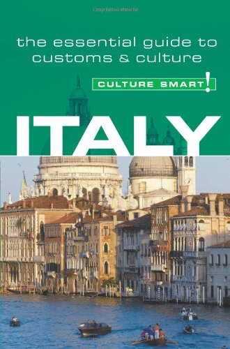Culture Smart! Italy: A Quick Guide to Customs and Etiquette