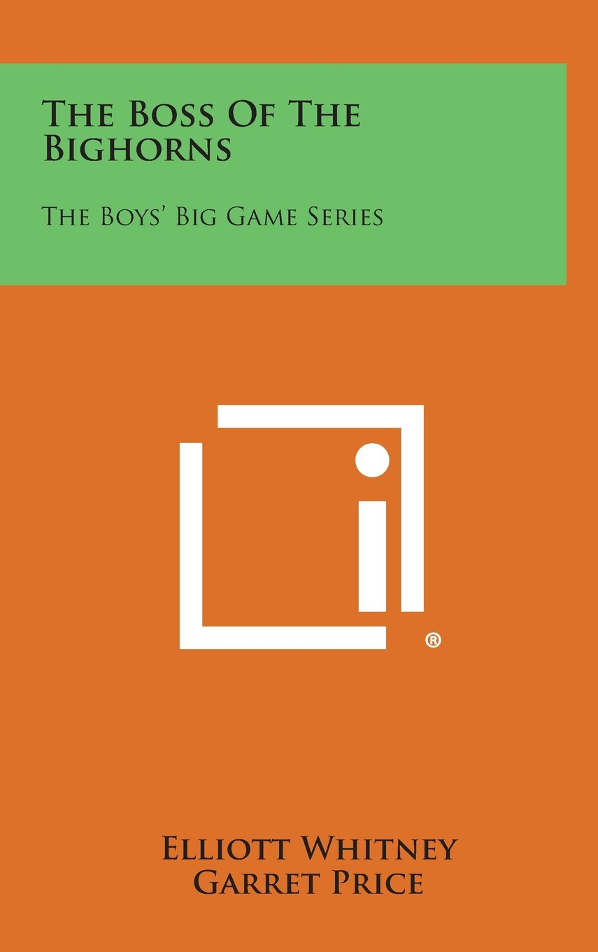 Download The Boss of the Bighorns: The Boys' Big Game Series PDF