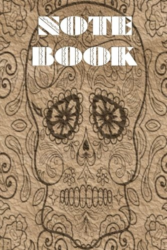Notebook: Sugar Skull - Day of The Dead