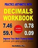 Practice Arithmetic with Decimals Workbook, Chris McMullen, 145362693X