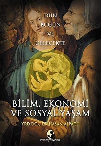 Dün Bugün ve Gelecekte Bilim, Ekonomi ve Sosyal Yaþam