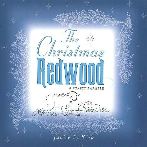 Read Online The Christmas Redwood: A Forest Parable PDF