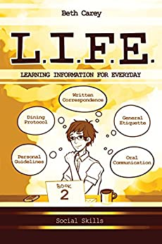 L.I.F.E. Learning Information For Everyday: Social Skills by [Carey, Beth]