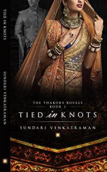 Tied in Knots (The Thakore Royals Book 2) by [Venkatraman, Sundari]