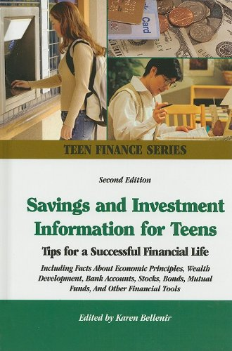 Savings and Investment Information for Teens: Tips for a Successful Financial Life; Including Faxts About Economic Principles, Wealth Development, ... Other Financial Tools (Teen Finance Series) pdf