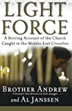 img - for Light Force: A Stirring Account of the Church Caught in the Middle East Crossfire by Brother Andrew, Janssen, Al (2005) Paperback book / textbook / text book