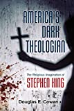 img - for America's Dark Theologian: The Religious Imagination of Stephen King book / textbook / text book