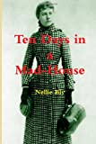 Ten Days in a Mad-House, Nellie Bly, 146369539X