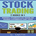 Stock Trading: 2 Books in 1 Audiobook by G. Smith Narrated by Michael Hatak