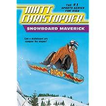 Snowboard Maverick: Can a skateboard pro conquer the slopes? (Matt Christopher Sports Classics Book 56)