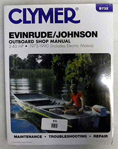 Clymer Shop Manual Evinrude Johnson 2-40 Hp Outboards includes electric motors 1973-1990 WSM B732 ()