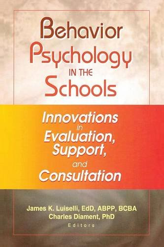 Behavior Psychology in the Schools: Innovations in Evaluation, Support, and Consultation (Child and Family Behavior Ther