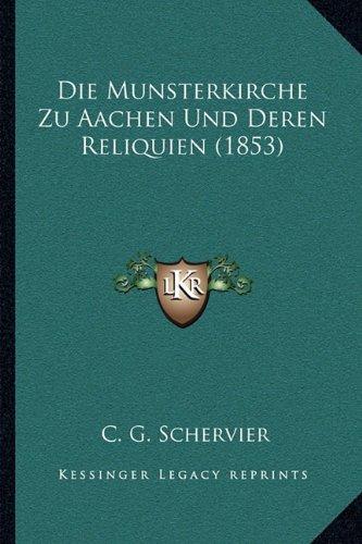 Download Die Munsterkirche Zu Aachen Und Deren Reliquien (1853) (German Edition) pdf epub