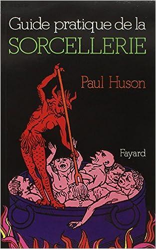 Livre sur la sorcellerie : Guide pratique de la Sorcellerie par Paul Huson