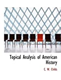 Topical Analysis of American History, C. w. Childs and C. W. Childs, 1117942066