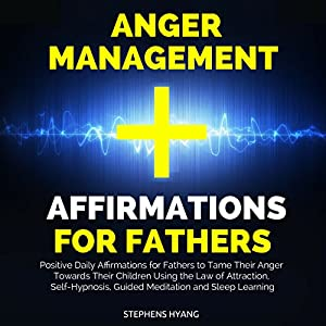 Anger Management Affirmations for Fathers Speech