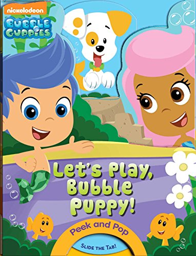 Bubble Guppies: Let's Play, Bubble Puppy!: A PeekABoo Book (Bubble Guppies: Peek and Pop)