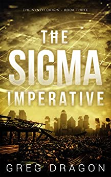 The Sigma Imperative (The Synth Crisis Book 3) by [Dragon, Greg]