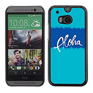 Be Good Phone Accessory // Dura Cáscara cubierta Protectora Caso Carcasa Funda de Protección para HTC One M8 // aloha Hawaii blue teal text vacation