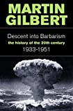 Descent Into Barbarism: A History of the 20th Century 1933-1951: 1933-51 v. 2