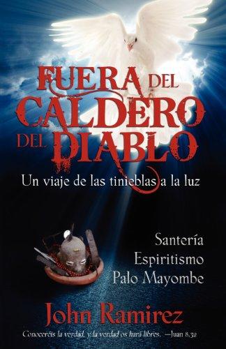 Fuera del Caldero del Diablo (Spanish Edition) [John Ramirez] (Tapa Blanda)