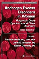 Androgen Excess Disorders in Women: Polycystic Ovary Syndrome and Other Disorders (Contemporary Endocrinology) Kindle Edition