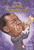 Who Was Louis Armstrong?, Yona Zeldis McDonough, 1417713828