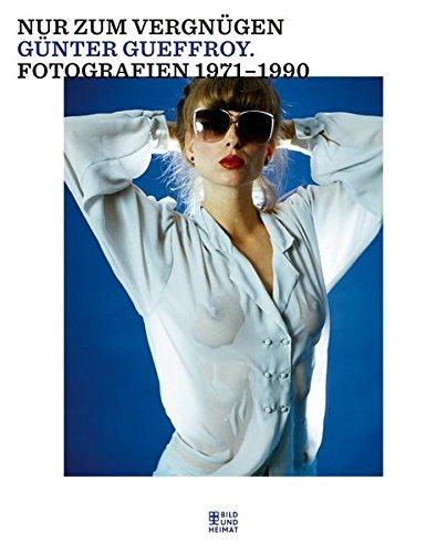 nur-zum-vergngen-fotografien-1971-1990-bild-und-heimat-buch