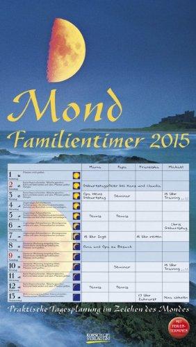Mond-Familientimer 2015: Praktische Tagesplanung im Zeichen des Mondes, mit Ferienterminen